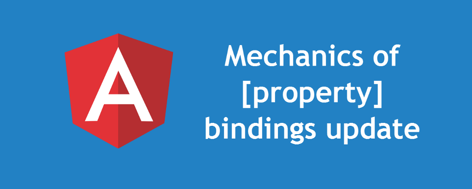 The mechanics of property bindings update in Angular