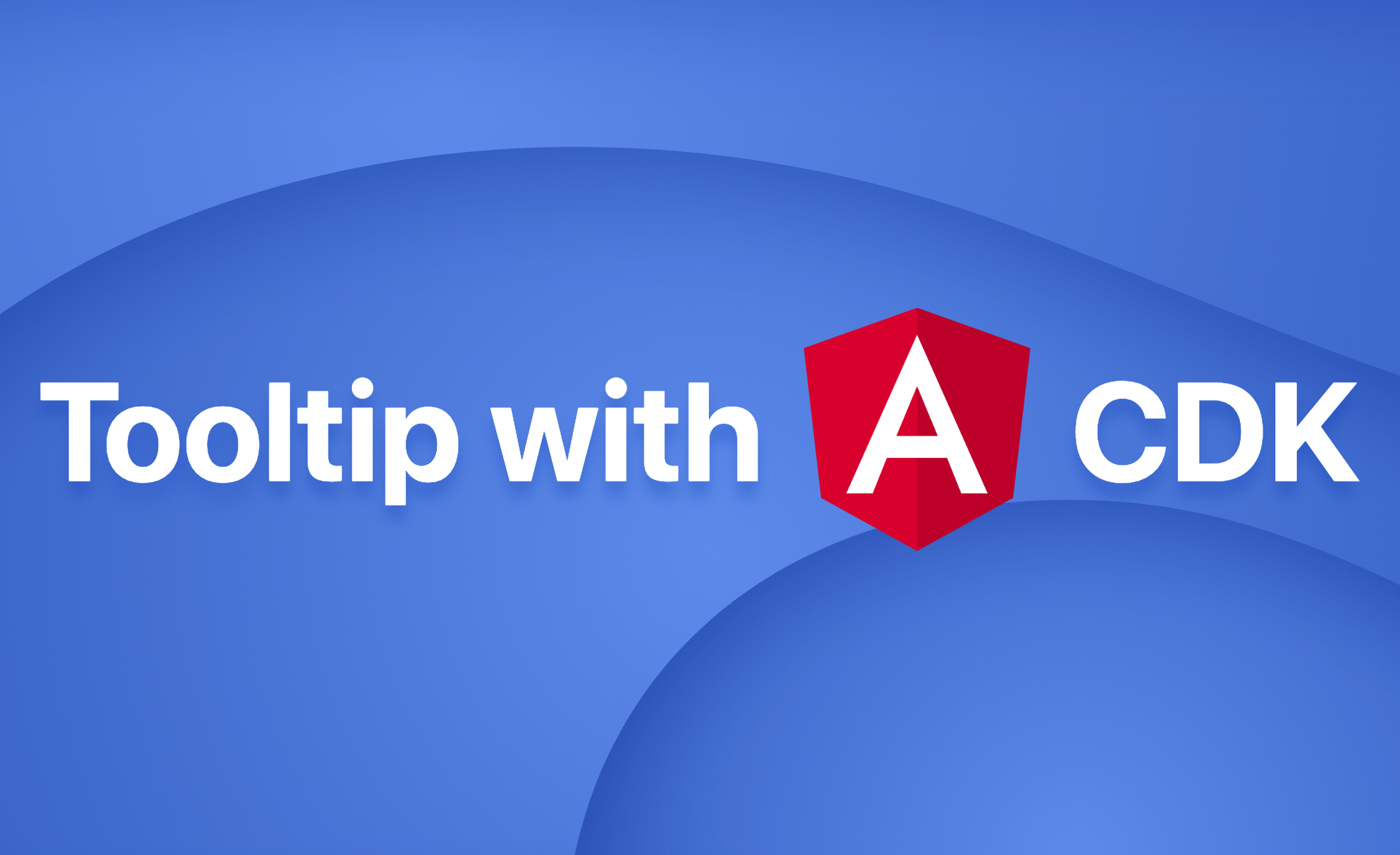 Tooltip with Angular CDK