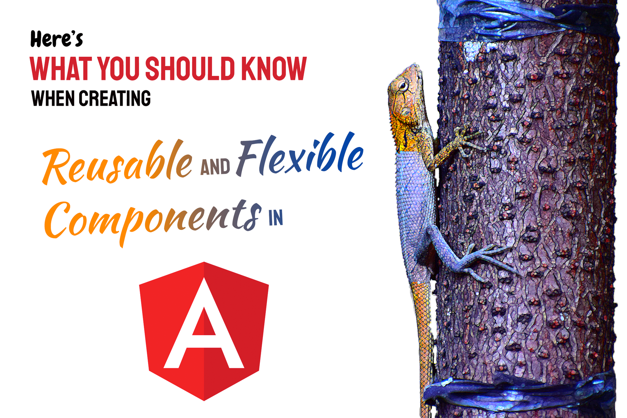 Here's what you should know when creating flexible and reusable components in Angular